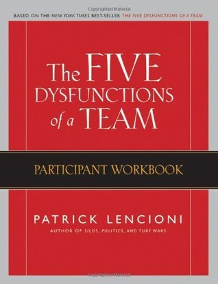 The Five Dysfunctions of a Team: Participant Workbook