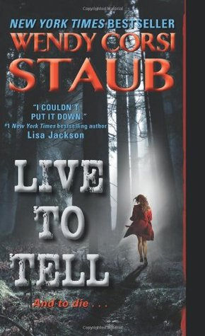 Live to Tell by Wendy Corsi Staub