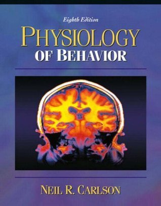 Physiology of Behavior [with Neuroscience Animations & Student Study Guide CD-ROM]