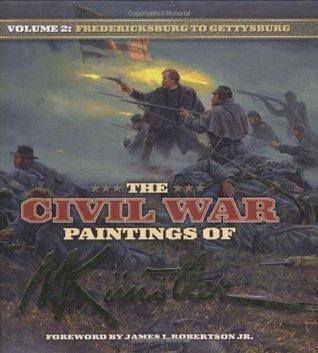 The Civil War Paintings of Mort Kunstler, Volume 2: Antietam to Gettysburg