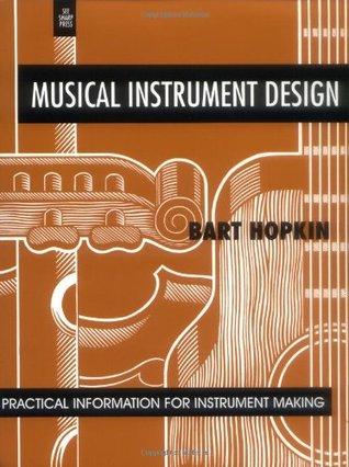 Musical Instrument Design by Bart Hopkin