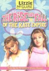 The Rise and Fall of the Kate Empire (Lizzie Mcguire, #4)