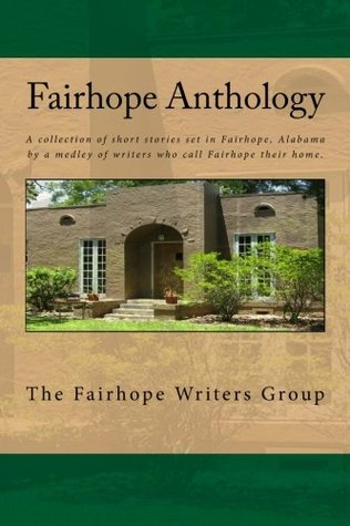 Fairhope Anthology (Fairhope Anthology Series)
