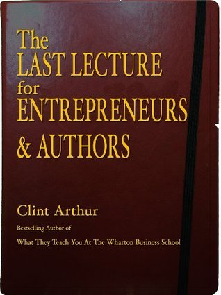 The Last Lecture for Entrepreneurs & Authors