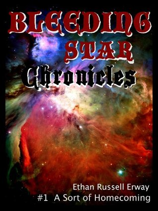 Bleeding Star Chronicles #1 - A Sort of Homecoming