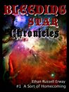 Bleeding Star Chronicles #1 - A Sort of Homecoming (The Bleeding Star Chronicles)