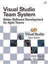 Visual Studio Team System: Better Software Development for Agile Teams