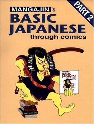 Mangajin's Basic Japanese Through Comics Part 2