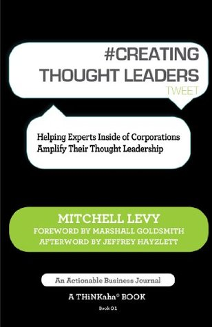 creating-thought-leaders-tweet-book01-helping-experts-inside-of-corporations-amplify-their-thought-leadership-thinkaha