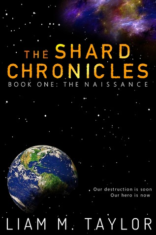 The Shard Chronicles (Book One: The Naissance)