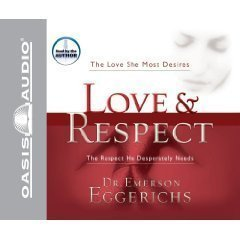 Love & Respect [An Unabridged Production-360 Minutes]