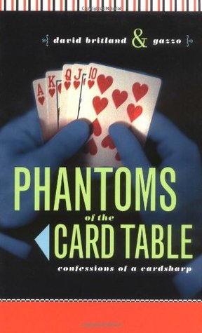 Phantoms of the Card Table: Confessions of a Card Sharp