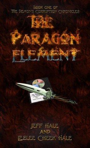 The Paragon Element (The Demon's Corruption Chronicles, #1)