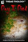 Theme-Thology: Day I Died