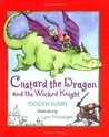Custard the Dragon and the Wicked Knight by Ogden Nash