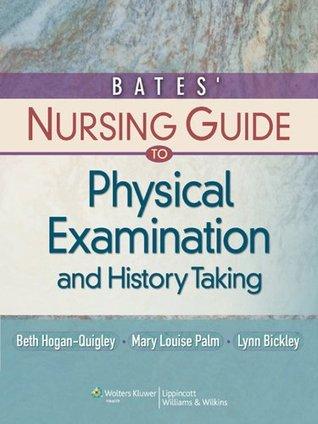 Bates' Nursing Guide to Physical Examination and History Taking (Guide to Physical Exam & History Taking