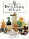 The Good Earth Bath, Beauty & Health Book