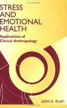 Stress and Emotional Health: Applications of Clinical Anthropology