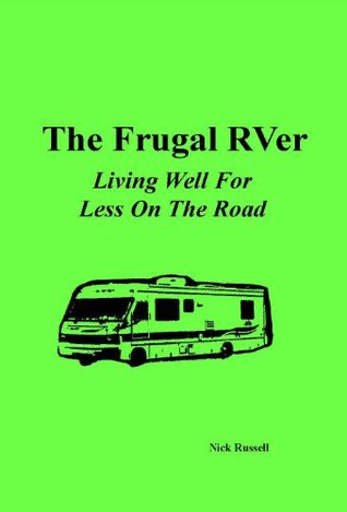 The Frugal RVer: Living Well for Less on the Road