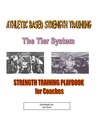 Athletic Based Strength Training: The Tier System