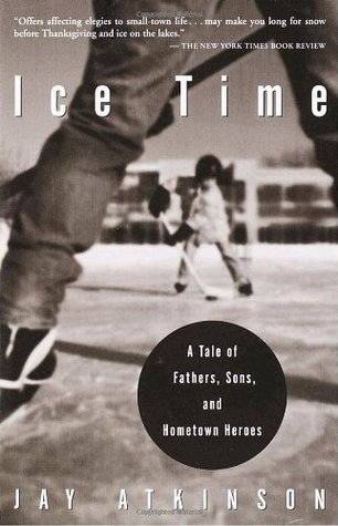 Ice Time: A Tale of Fathers, Sons, and Hometown Heroes