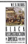 Black Reconstruction in America 1860-1880 by W.E.B. Du Bois