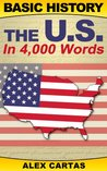 Basic History: The U.S. in 4,000 Words (Basic History, Short History of the US)