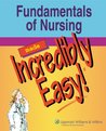 Fundamentals of Nursing Made Incredibly Easy! by Lippincott Williams & Wilkins