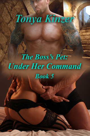 Under Her Command (The Boss's Pet, #5)