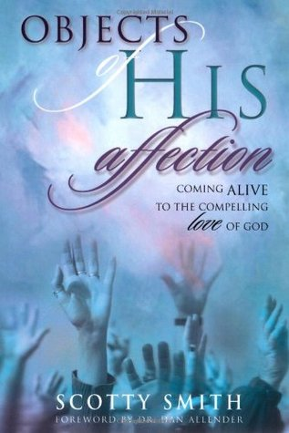 objects-of-his-affection-coming-alive-to-the-compelling-love-of-god