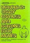 Diabolo 2: Crazy Cradles and Baffling Body Moves - More Advanced Diabolo Techniques