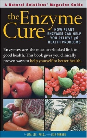 Enzyme Cure: How Plant Enzymes Can Help You Relieve 36 Health Problems