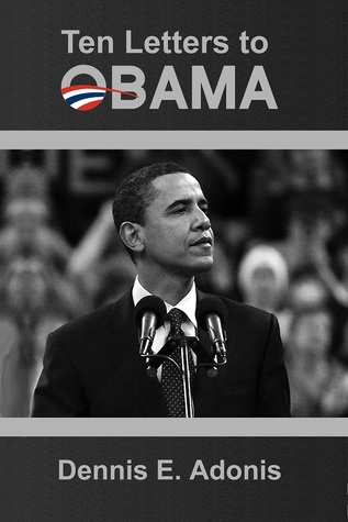 Ten letters to obama by Dennis E  Adonis Download books free