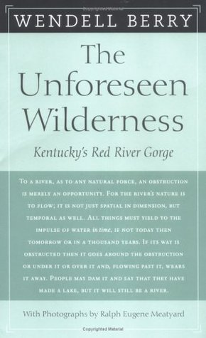 The Unforeseen Wilderness by Wendell Berry