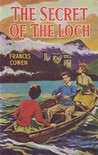 The Secret of the Loch by Frances Cowen
