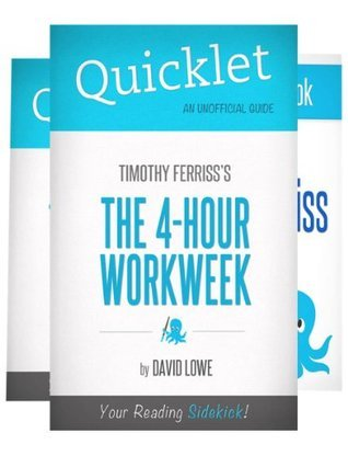 The Ultimate Tim Ferriss Quicklet Bundle - The 4-Hour Workweek, The 4-Hour Body, Biography of Timothy Ferriss