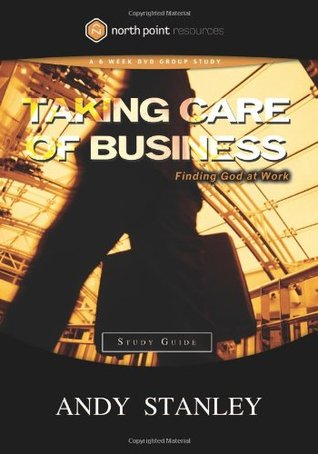 Taking Care of Business Study Guide: Finding God at Work
