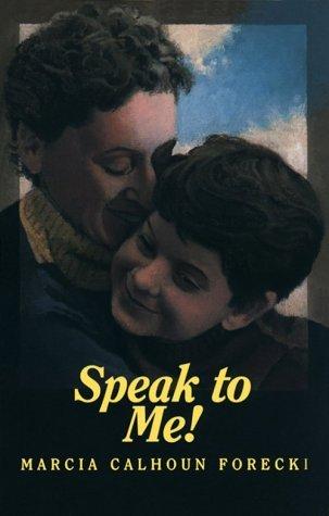 Speak to Me! by Marcia Calhoun Forecki