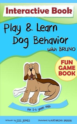 Play & Learn Dog behavior with Bruno (Dog Children's Books Collection)