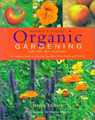 Organic Gardening for the 21st Century: A Complete Guide to Growing Vegetables, Fruits, Herbs and Flowers EPUB
