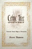 Celtic Tree Mysteries: Practical Druid Magic & Divination