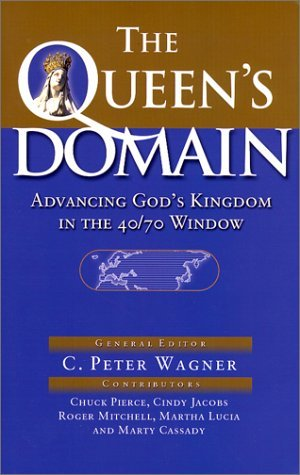 The Queen's Domain: Advancing God's Kingdom in the 40/70 Window (Queen of Heaven)