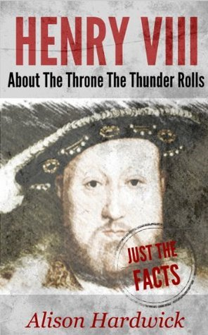 Henry VIII - About the throne the thunder rolls