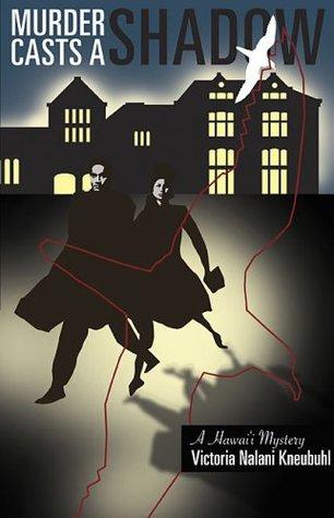Murder Casts a Shadow by Victoria Nalani Kneubuhl