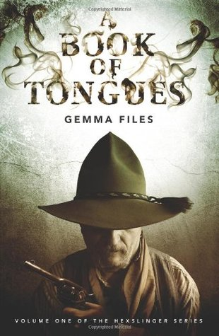 A Book of Tongues by Gemma Files