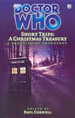 Doctor who short trips: a christmas treasury by Paul Cornell