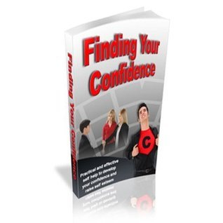 Finding Your Confidence - Practical And Effective Self Help!