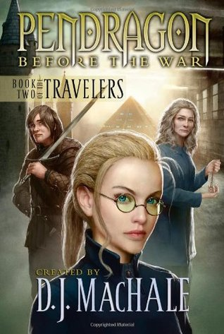 Pendragon, Before the War (The Travellers, Book 2)