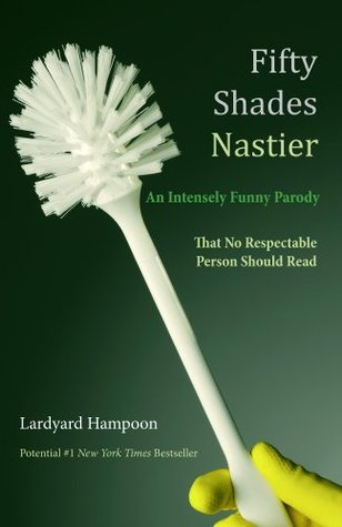 fifty-shades-nastier-an-intensely-funny-parody-that-no-respectable-person-should-read