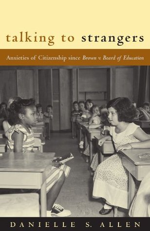 Ebook Talking to Strangers: Anxieties of Citizenship since Brown v. Board of Education by Danielle S. Allen TXT!